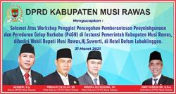 07 DPRD MUSI RAWAS Mengucapkan Selamat Workshop P4GN dengan Instansi Pemerintah