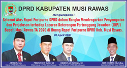 13 DPRD MUSI RAWAS Mengucapkan Selamat atas Paripurna DPRD Penjelasan Bupati terkait LKPJ 2020