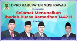 17 DPRD MUSI RAWAS Mengucapkan Selamat Menjalankan Ibadah Puasa Ramadhan 1442 H