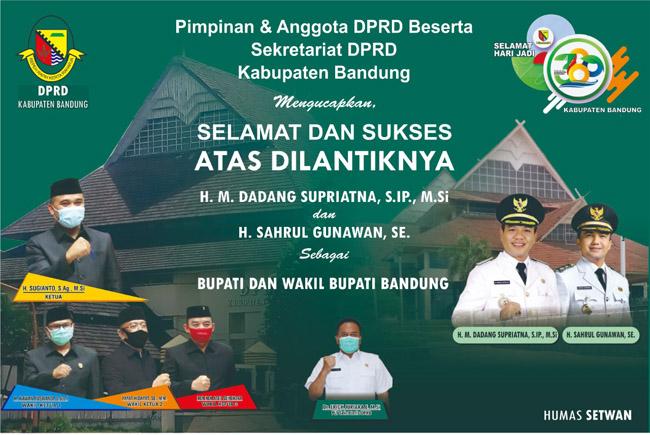 DPRD KABUPATEN BANDUNG Mengucapkan Selamat atas Dilantiknya DADANG SUPRIATNA dan SAHRUL GUNAWAN Sebagai Bupati dan Wakil Bupati Bandung